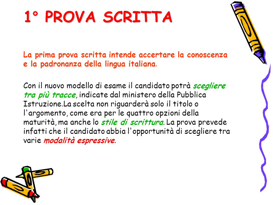 1° PROVA SCRITTA La prima prova scritta intende accertare la conoscenza e la padronanza della lingua italiana.