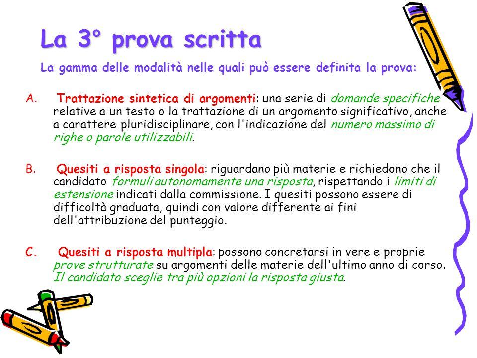 La 3° prova scritta La gamma delle modalità nelle quali può essere definita la prova: