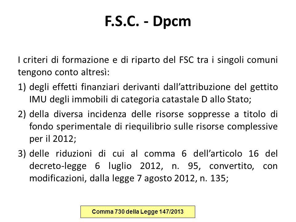 F.S.C. - Dpcm I criteri di formazione e di riparto del FSC tra i singoli comuni tengono conto altresì:
