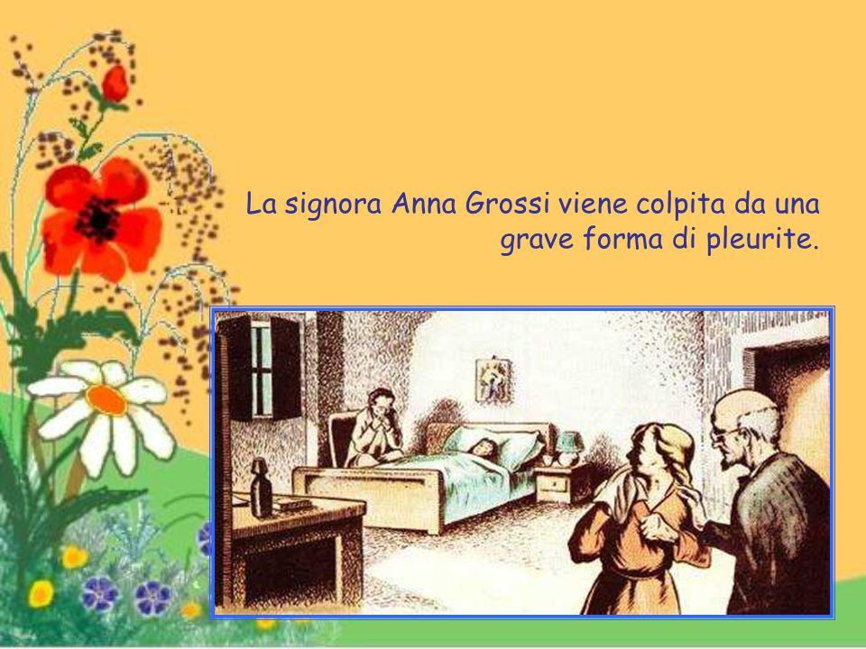 La signora Anna Grossi viene colpita da una grave forma di pleurite.