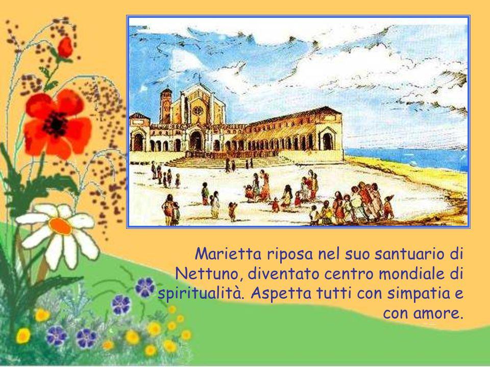 Marietta riposa nel suo santuario di Nettuno, diventato centro mondiale di spiritualità.