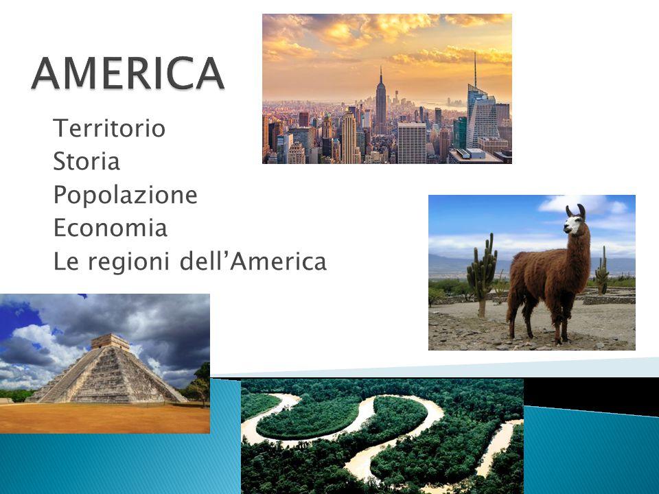 Territorio Storia Popolazione Economia Le regioni dell'America