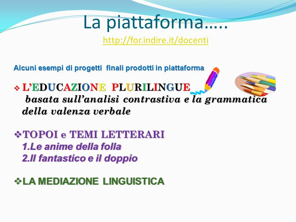 La piattaforma….. http://for.indire.it/docenti