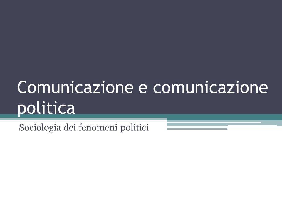 Comunicazione e comunicazione politica