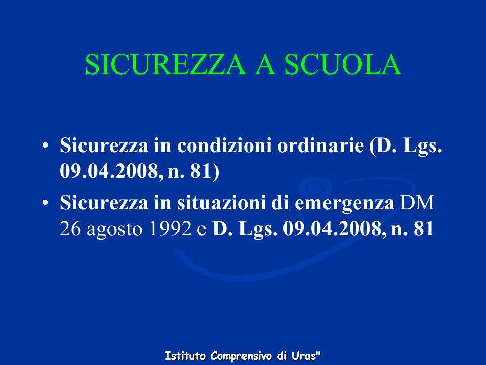 SICUREZZA A SCUOLA Sicurezza in condizioni ordinarie (D. Lgs. 09.04.2008, n. 81)
