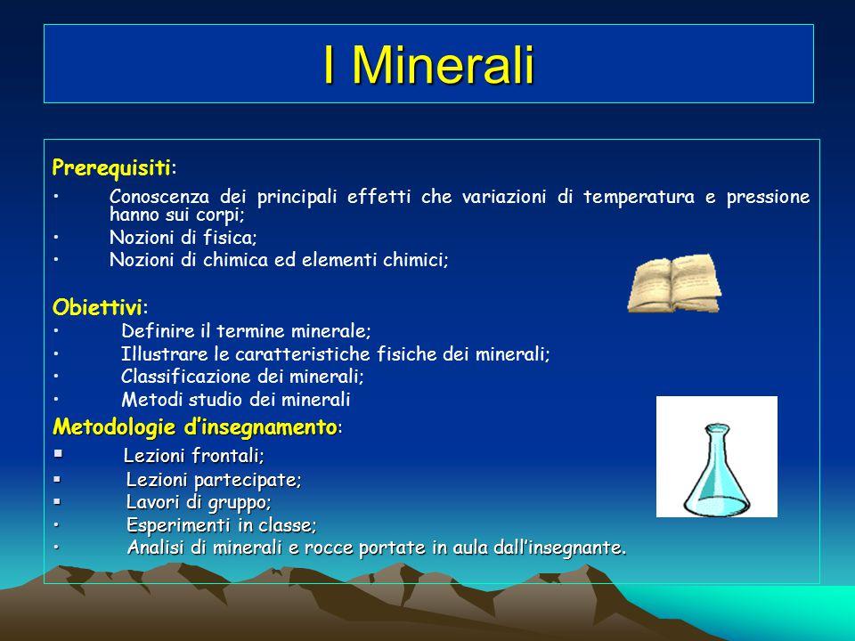 I Minerali Lezioni frontali; Prerequisiti: Obiettivi: