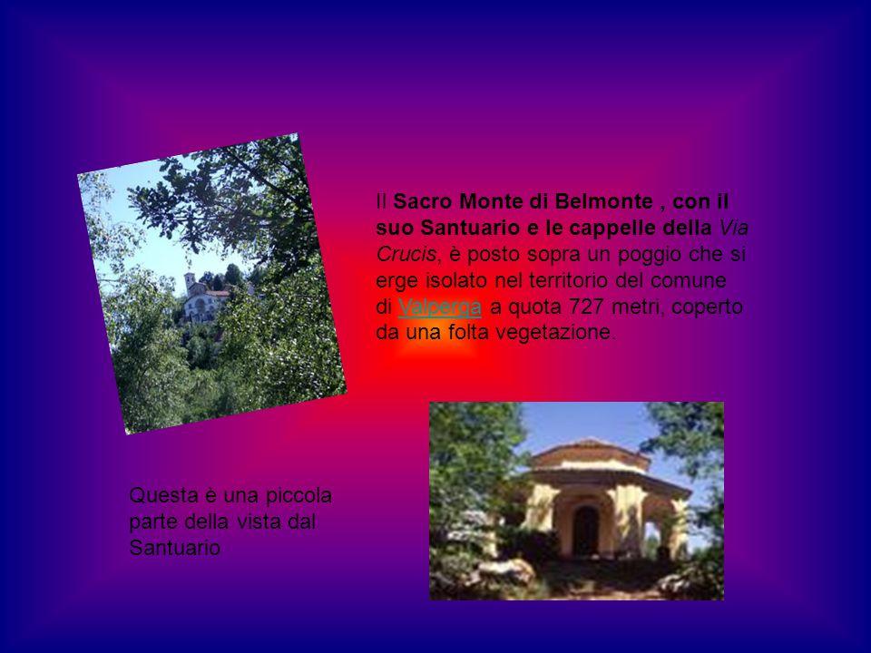 Il Sacro Monte di Belmonte , con il suo Santuario e le cappelle della Via Crucis, è posto sopra un poggio che si erge isolato nel territorio del comune di Valperga a quota 727 metri, coperto da una folta vegetazione.