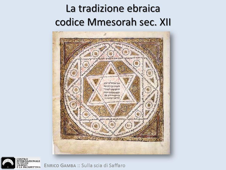La tradizione ebraica codice Mmesorah sec. XII