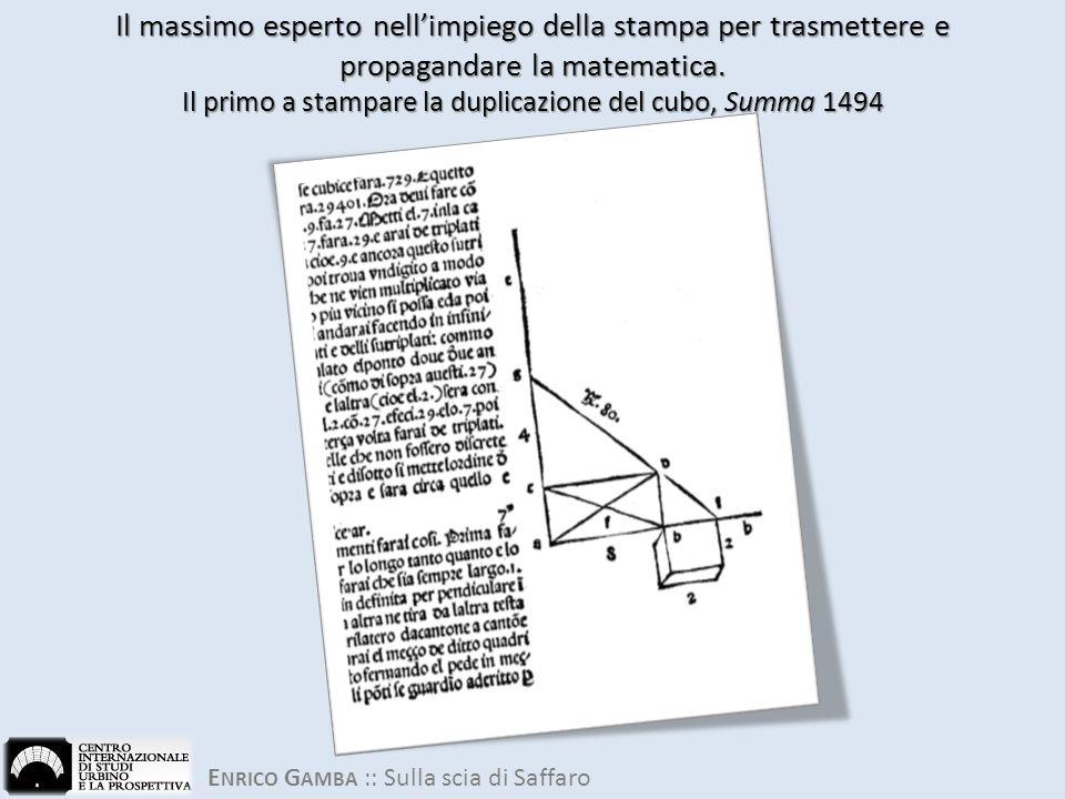 Il massimo esperto nell'impiego della stampa per trasmettere e propagandare la matematica.