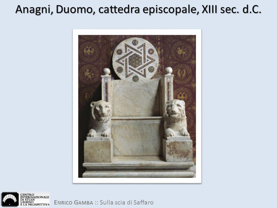Anagni, Duomo, cattedra episcopale, XIII sec. d.C.