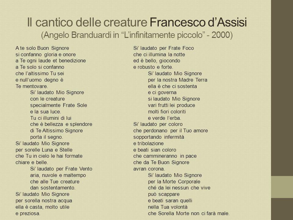 Il cantico delle creature Francesco d'Assisi (Angelo Branduardi in L'infinitamente piccolo - 2000)