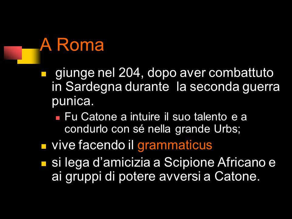 A Roma giunge nel 204, dopo aver combattuto in Sardegna durante la seconda guerra punica.