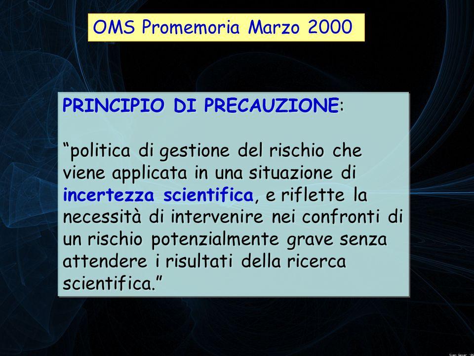 OMS Promemoria Marzo 2000 PRINCIPIO DI PRECAUZIONE: