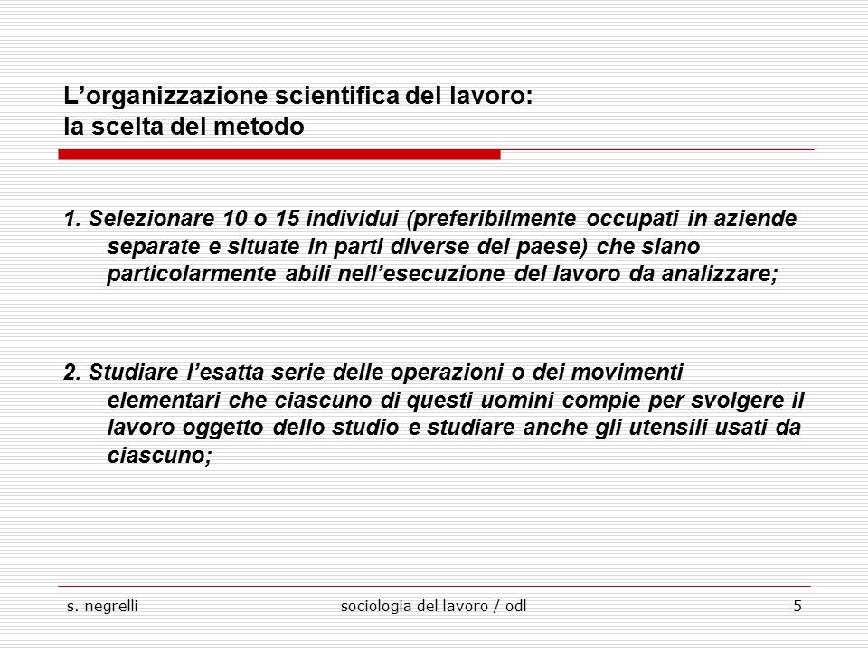 L'organizzazione scientifica del lavoro: la scelta del metodo