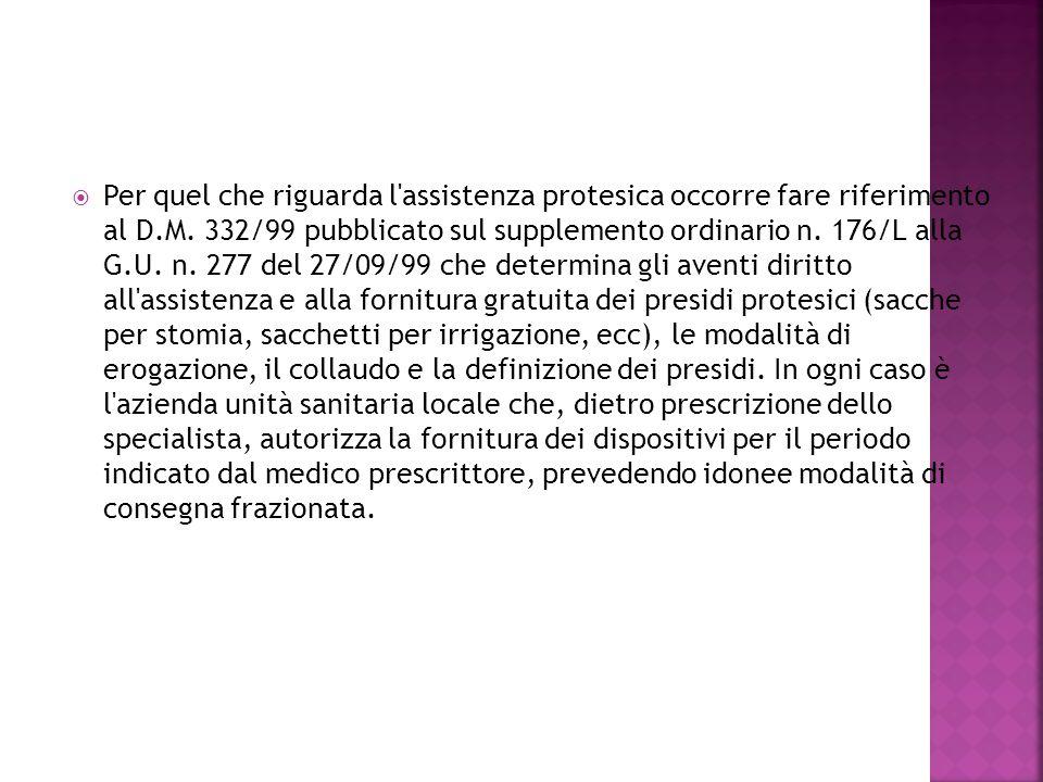 Per quel che riguarda l assistenza protesica occorre fare riferimento al D.M.