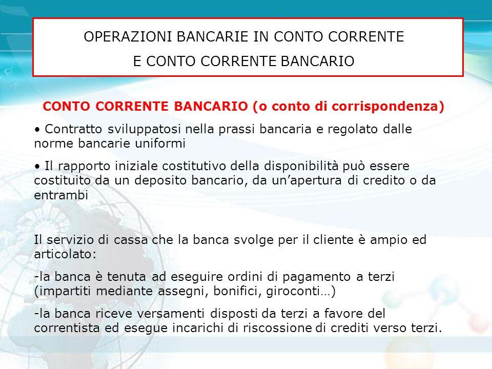 CONTO CORRENTE BANCARIO (o conto di corrispondenza)