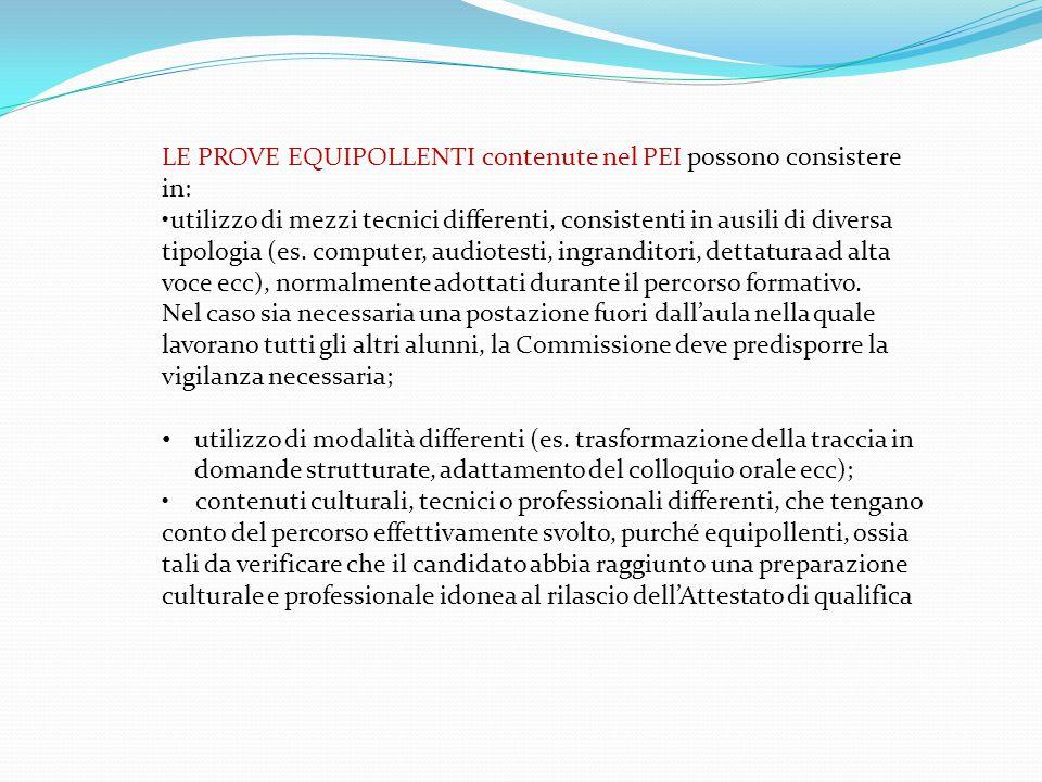 LE PROVE EQUIPOLLENTI contenute nel PEI possono consistere in: