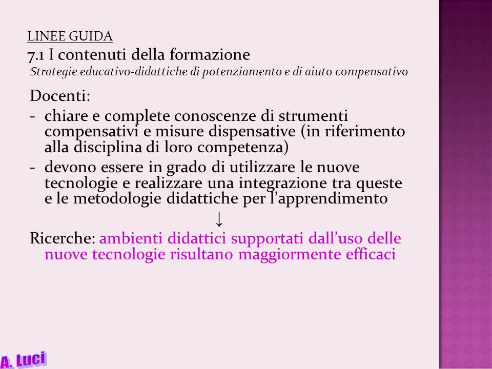 LINEE GUIDA 7.1 I contenuti della formazione Strategie educativo-didattiche di potenziamento e di aiuto compensativo