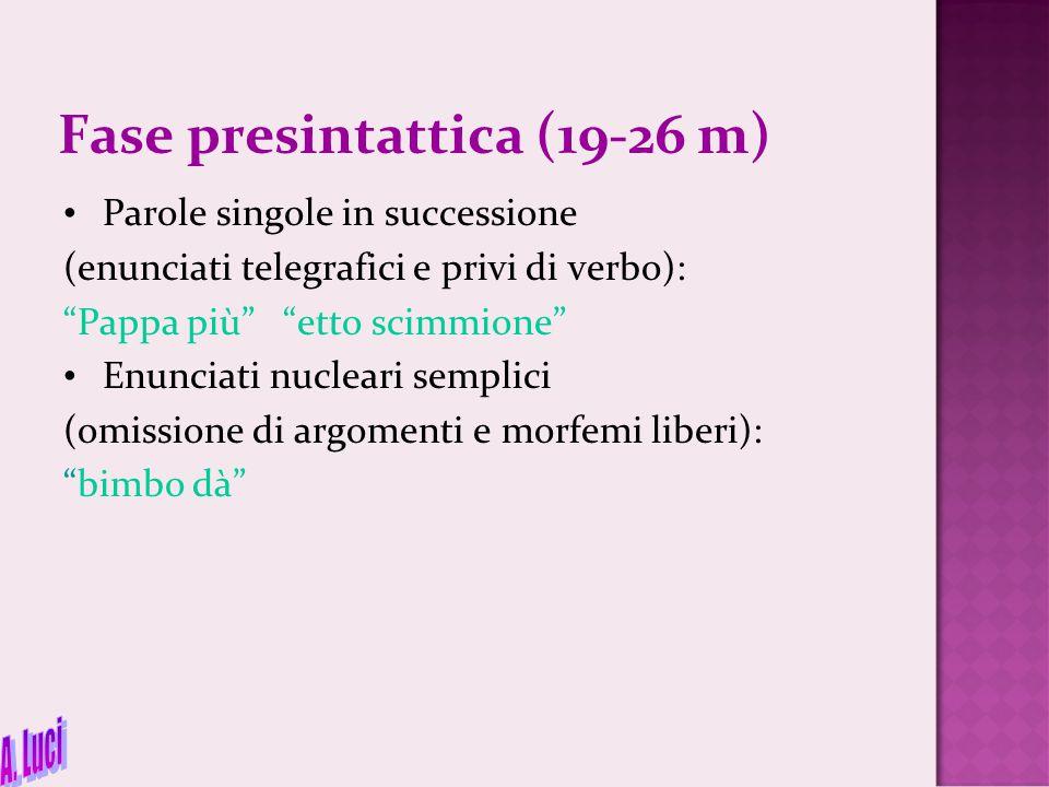 Fase presintattica (19-26 m)