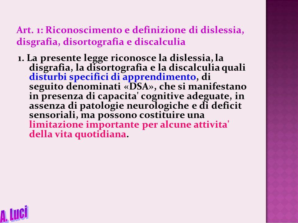Art. 1: Riconoscimento e definizione di dislessia, disgrafia, disortografia e discalculia
