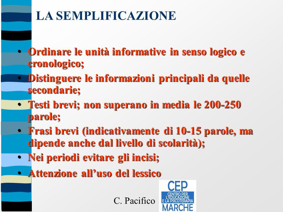 LA SEMPLIFICAZIONE Ordinare le unità informative in senso logico e cronologico; Distinguere le informazioni principali da quelle secondarie;