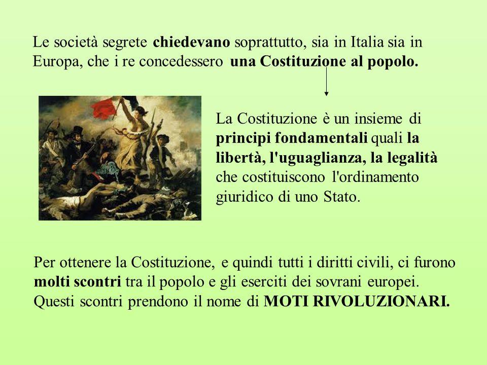 Le società segrete chiedevano soprattutto, sia in Italia sia in