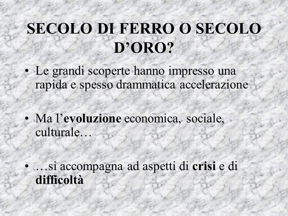 SECOLO DI FERRO O SECOLO D'ORO