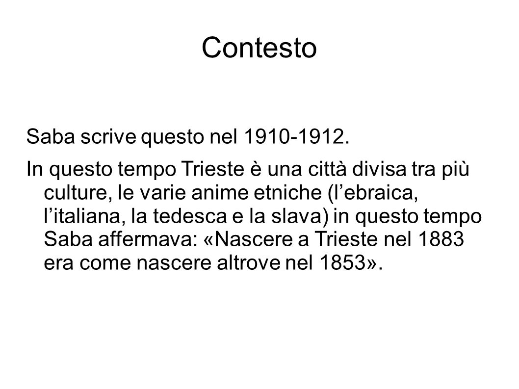 Contesto Saba scrive questo nel 1910-1912.