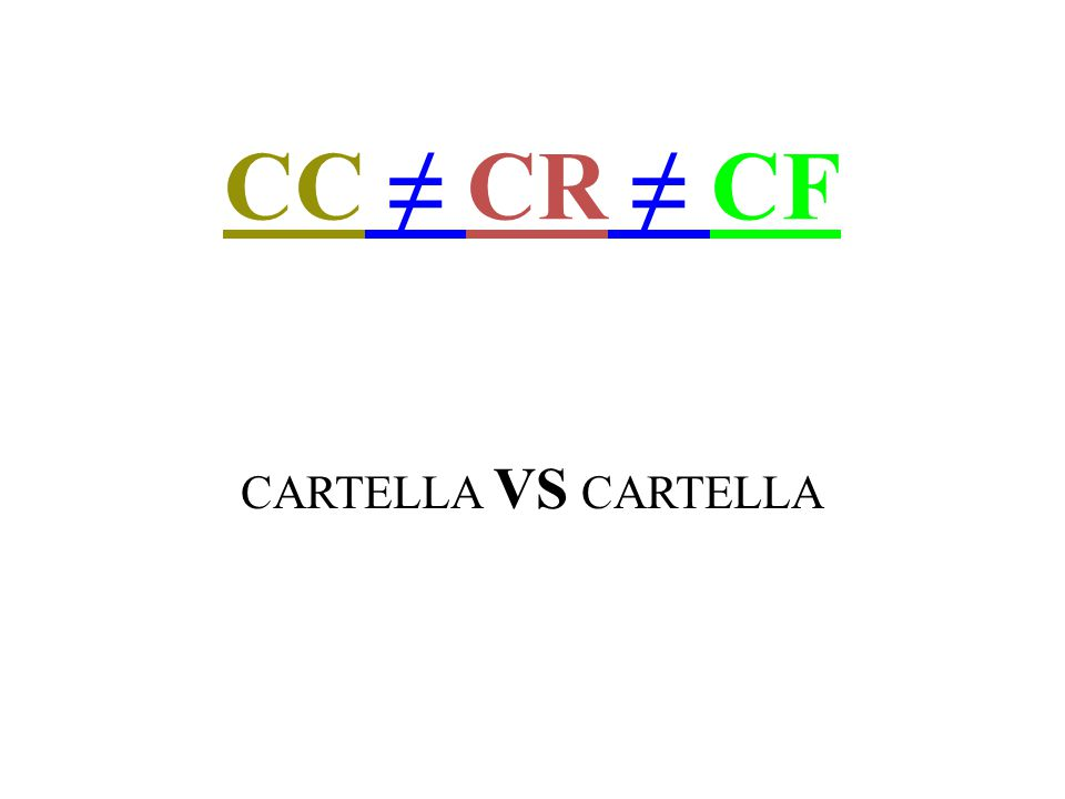 CC ≠ CR ≠ CF CARTELLA VS CARTELLA