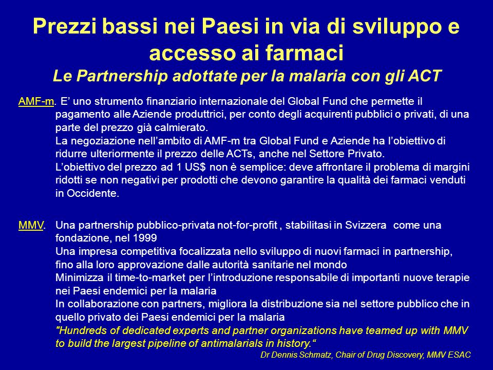 Prezzi bassi nei Paesi in via di sviluppo e accesso ai farmaci Le Partnership adottate per la malaria con gli ACT