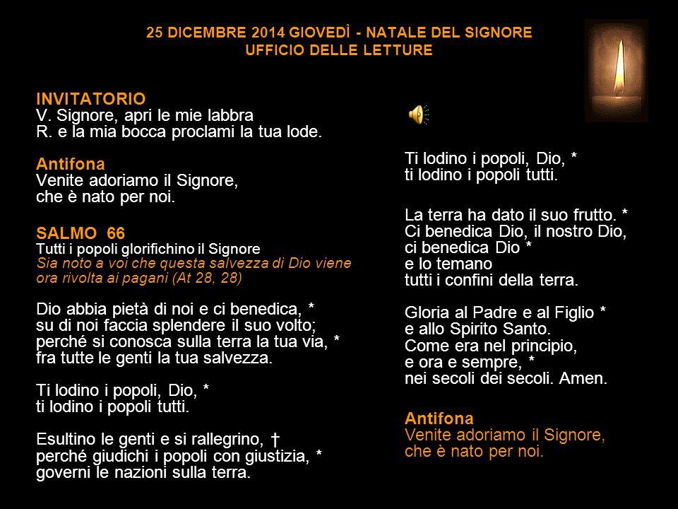 25 DICEMBRE 2014 GIOVEDÌ - NATALE DEL SIGNORE UFFICIO DELLE LETTURE