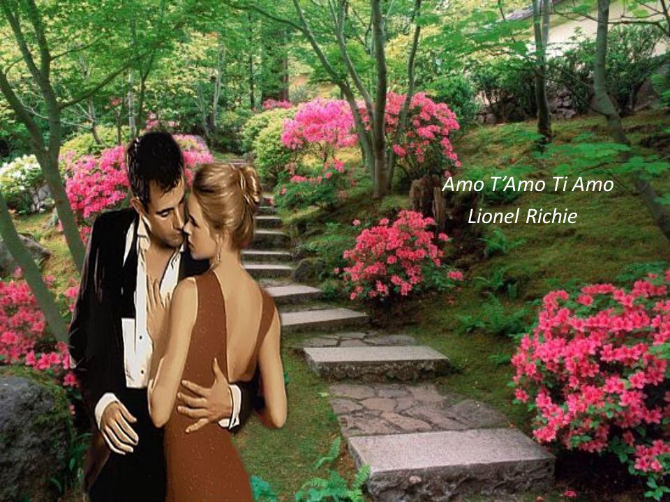 Amo T'Amo Ti Amo Lionel Richie