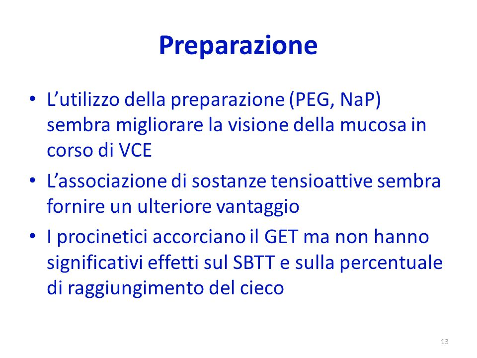Preparazione L'utilizzo della preparazione (PEG, NaP) sembra migliorare la visione della mucosa in corso di VCE.