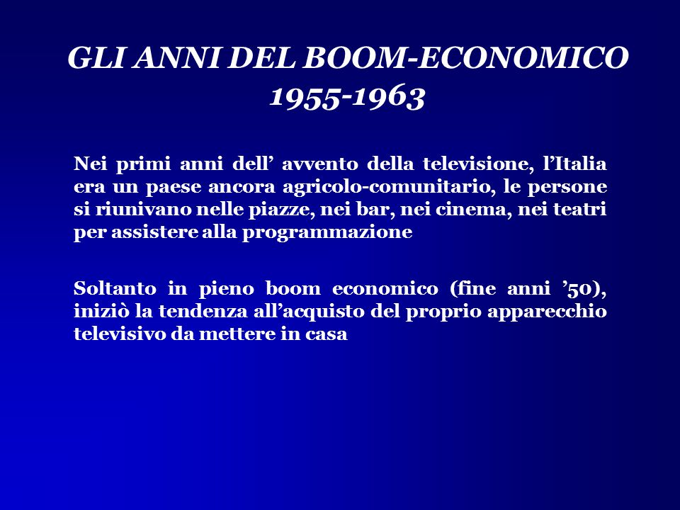GLI ANNI DEL BOOM-ECONOMICO 1955-1963