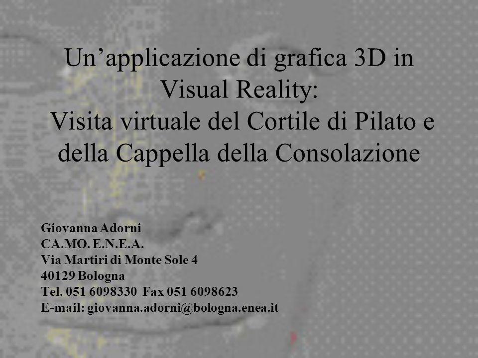 Un'applicazione di grafica 3D in Visual Reality: Visita virtuale del Cortile di Pilato e della Cappella della Consolazione