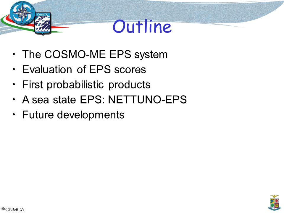 Outline The COSMO-ME EPS system Evaluation of EPS scores