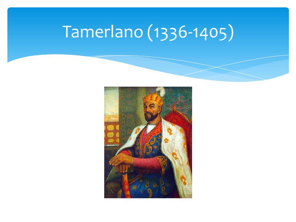 Tamerlano (1336-1405)