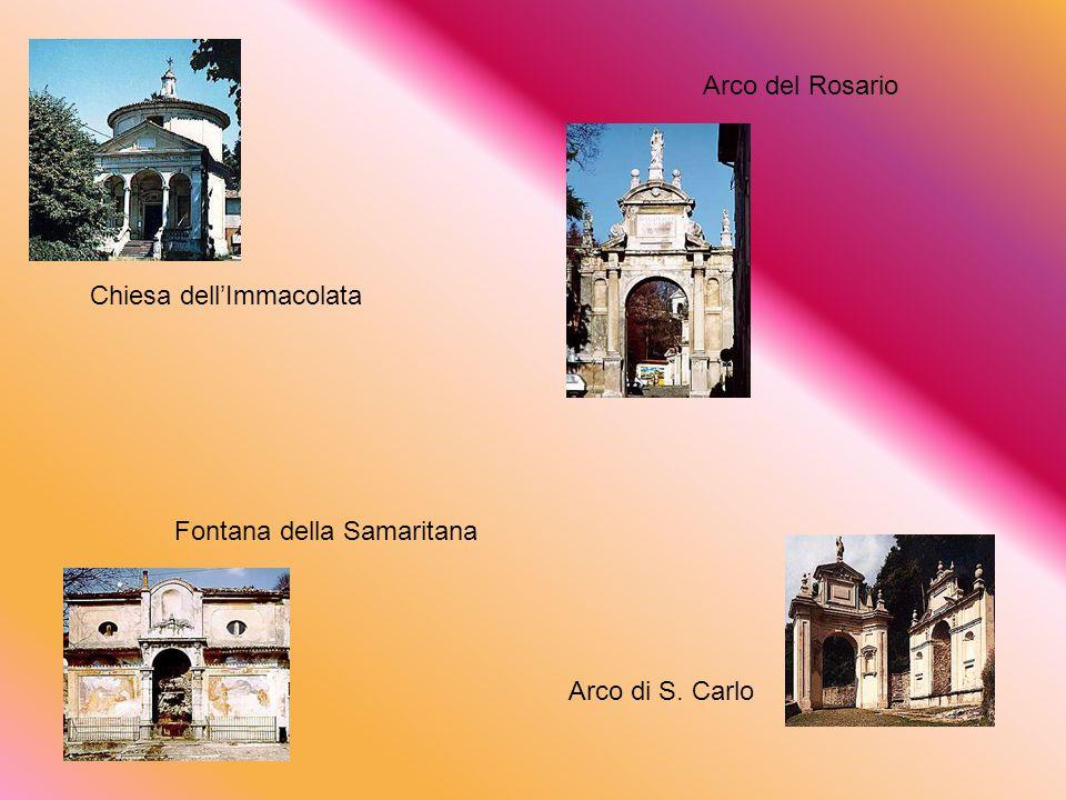 Arco del Rosario Chiesa dell'Immacolata Fontana della Samaritana Arco di S. Carlo
