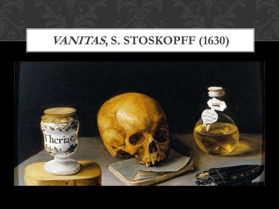 Vanitas, S. Stoskopff (1630)