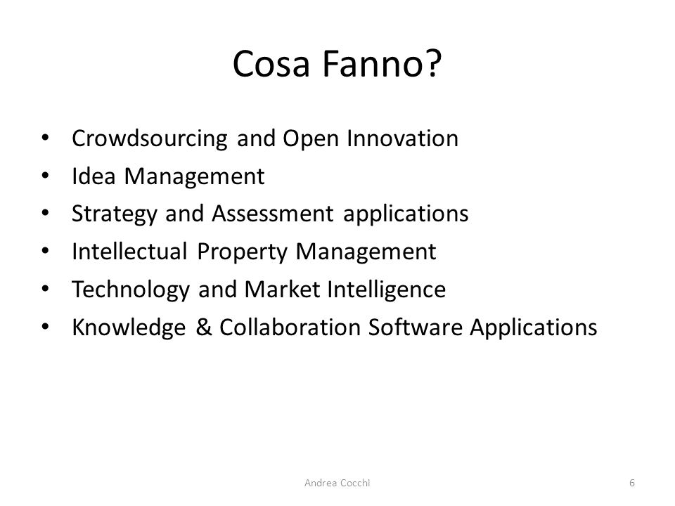 Cosa Fanno Crowdsourcing and Open Innovation Idea Management