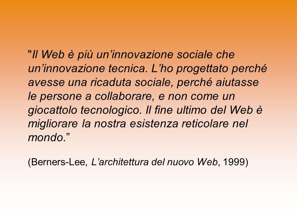Il Web è più un'innovazione sociale che un'innovazione tecnica