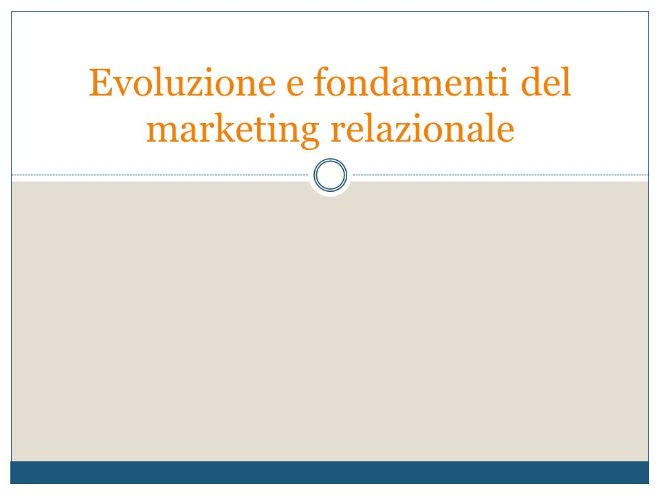 Evoluzione e fondamenti del marketing relazionale