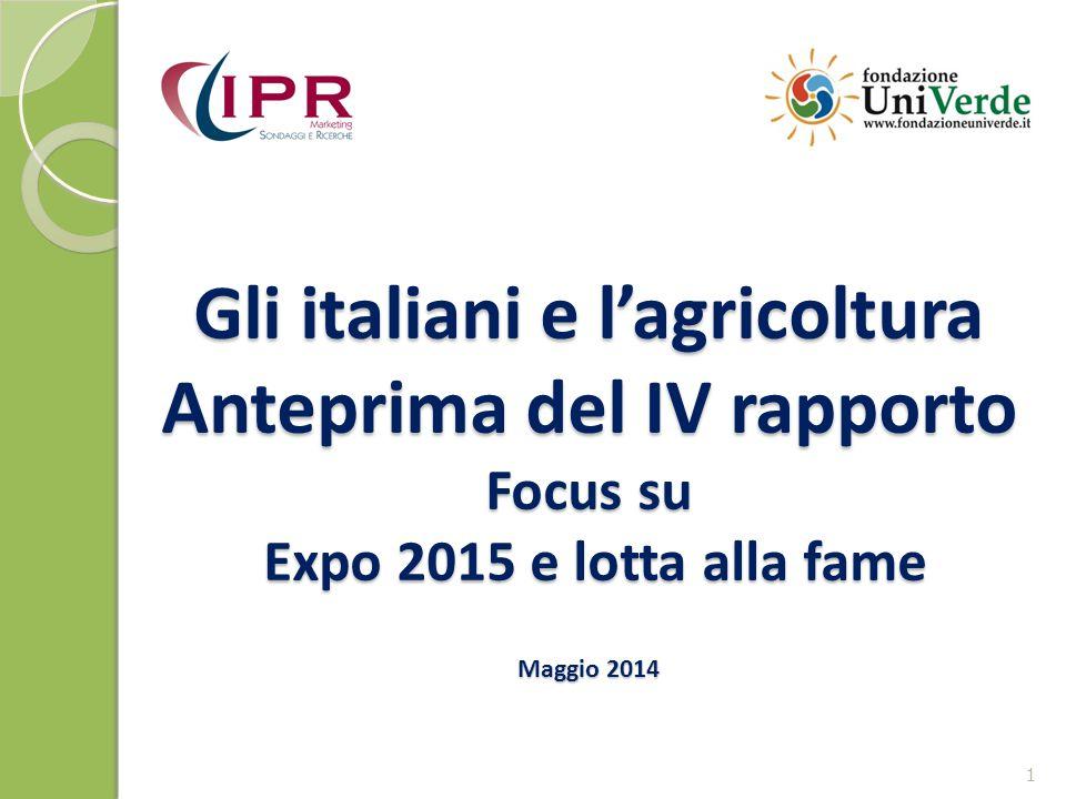 Gli italiani e l'agricoltura Anteprima del IV rapporto Focus su Expo 2015 e lotta alla fame Maggio 2014
