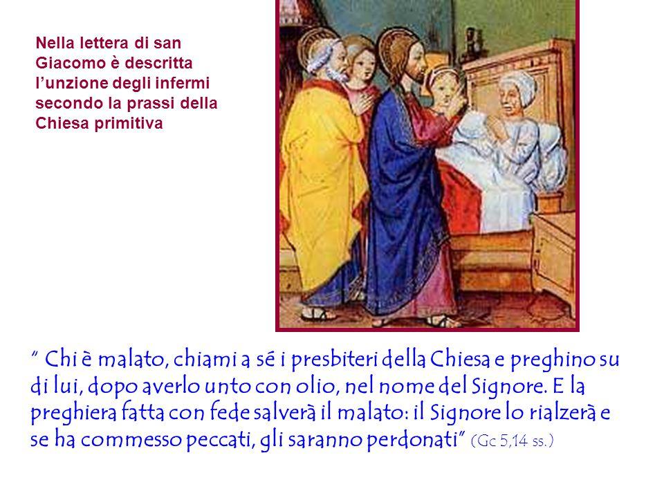 Nella lettera di san Giacomo è descritta l'unzione degli infermi secondo la prassi della Chiesa primitiva