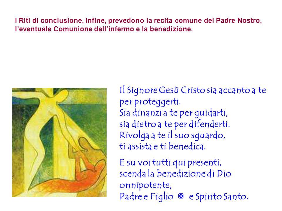 I Riti di conclusione, infine, prevedono la recita comune del Padre Nostro, l'eventuale Comunione dell'infermo e la benedizione.