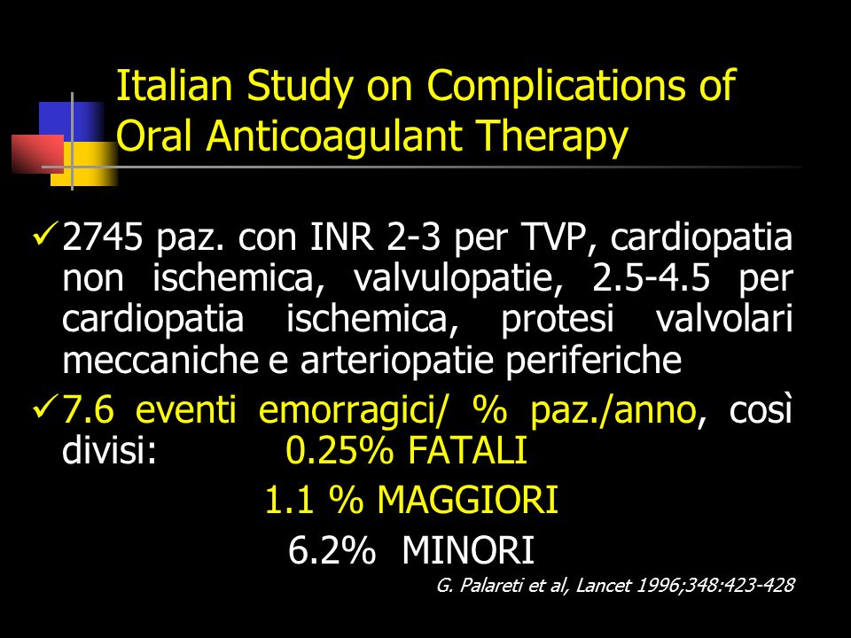 Italian Study on Complications of Oral Anticoagulant Therapy