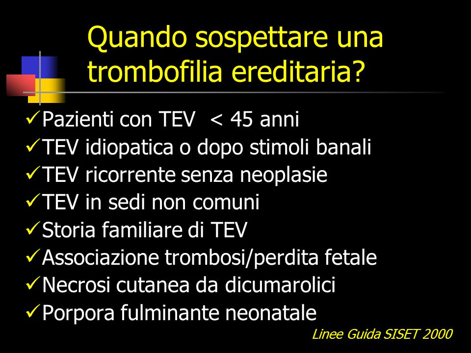 Quando sospettare una trombofilia ereditaria