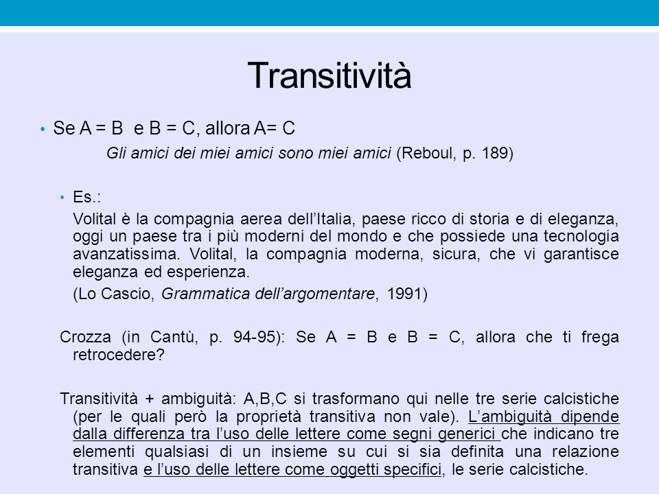 Transitività Se A = B e B = C, allora A= C