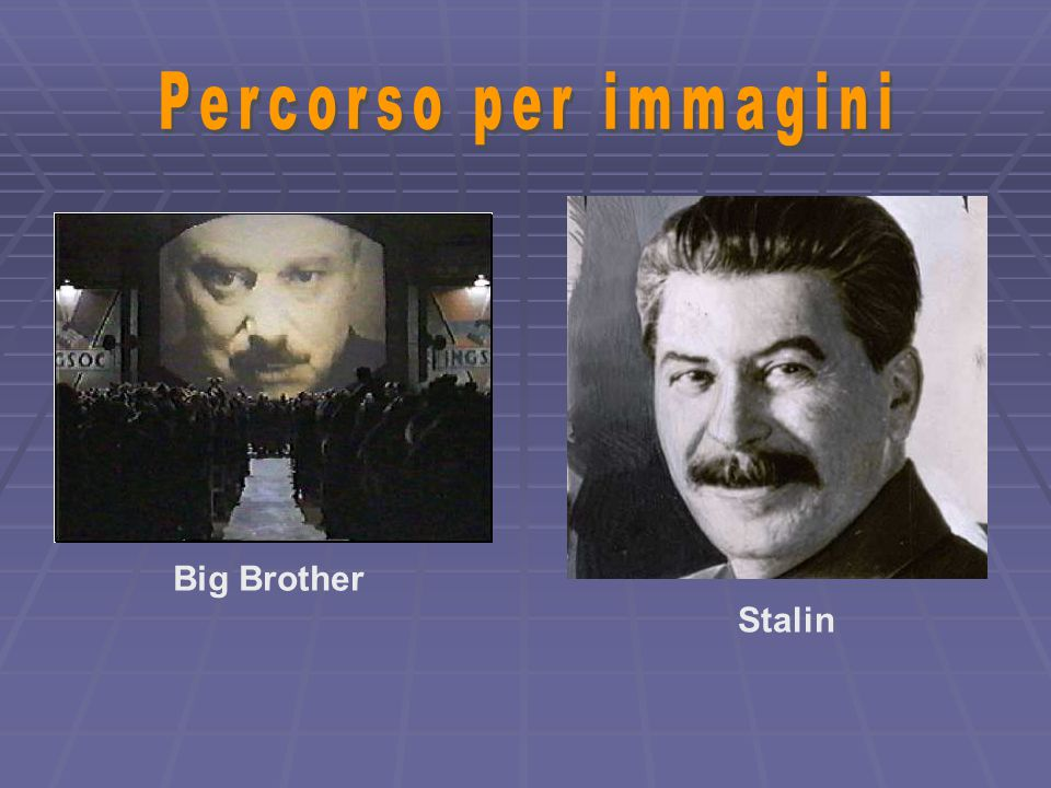 Percorso per immagini Big Brother Stalin