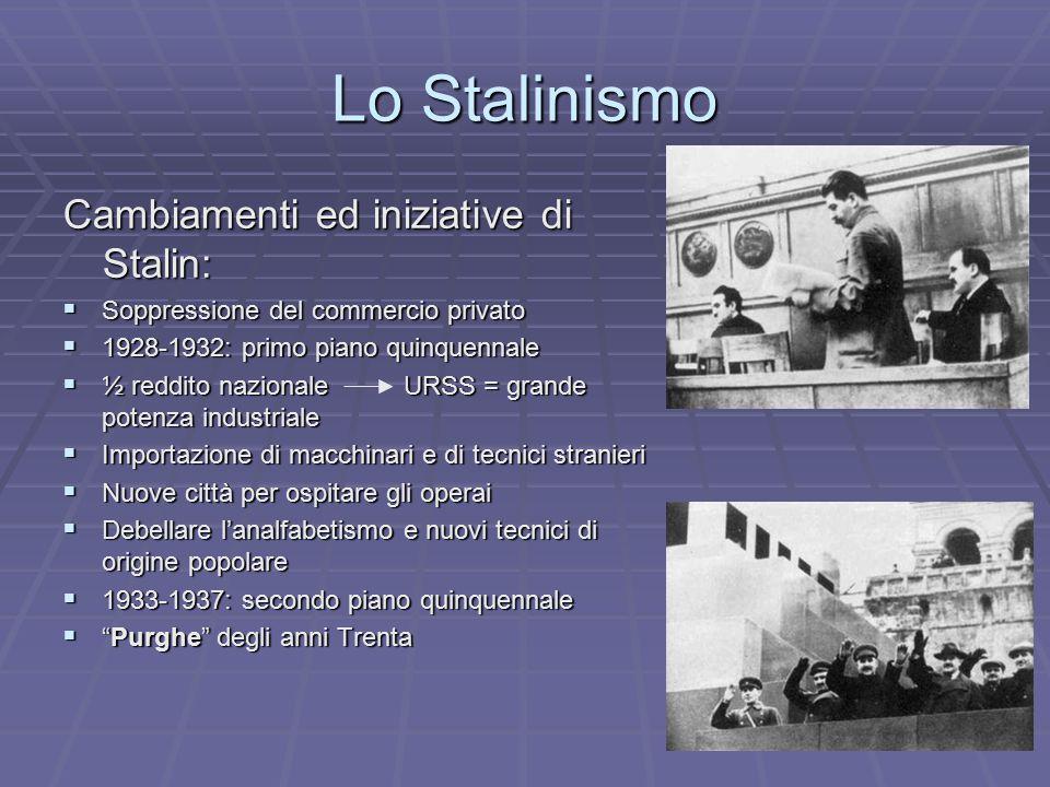 Lo Stalinismo Cambiamenti ed iniziative di Stalin: